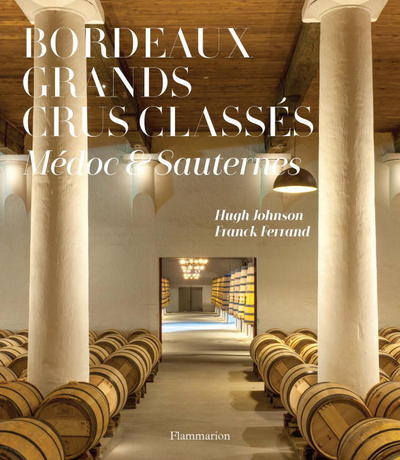 Bordeaux Grands Crus Classes 1855: Wine Chateau of the Medoc and Sauternes - Hugh Johnson - Bøger - Editions Flammarion - 9782080203250 - 7/12-2017