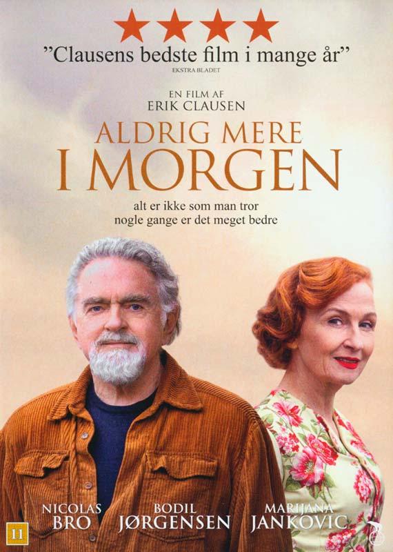 Aldrig Mere I Morgen - Erik Clausen / Nicolas Bro / Bodil Jørgensen / Marina Jankovic - Film -  - 5708758722254 - 14/12-2017