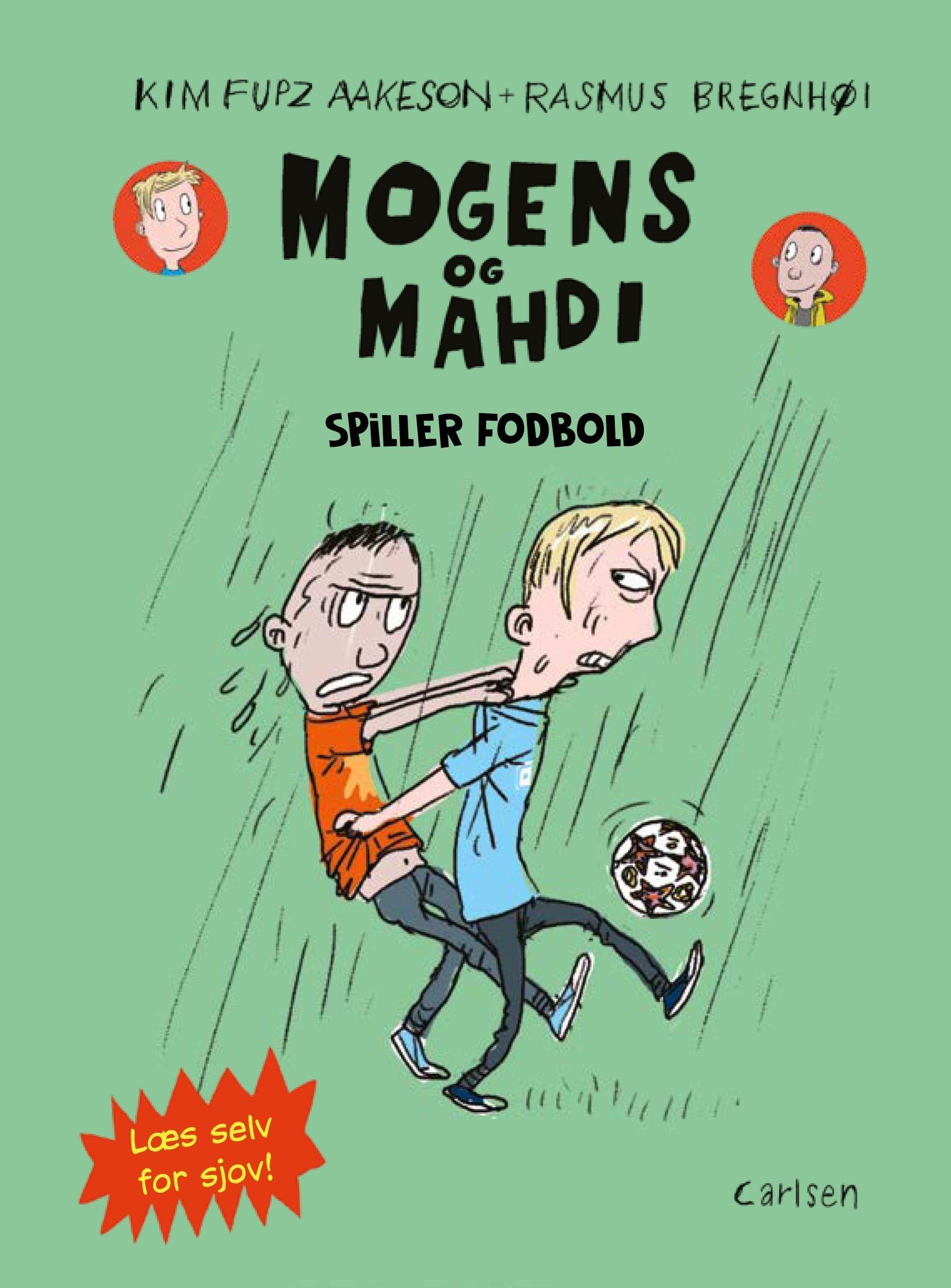 Mogens og Mahdi - Læs selv for sjov: Mogens og Mahdi spiller fodbold - Kim Fupz Aakeson - Bøger - CARLSEN - 9788711912256 - 11/4-2019