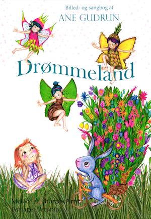 Drømmeland - Ane Gudrun - Bøger - Forlaget Petunia - 9788793767263 - 1/6-2019