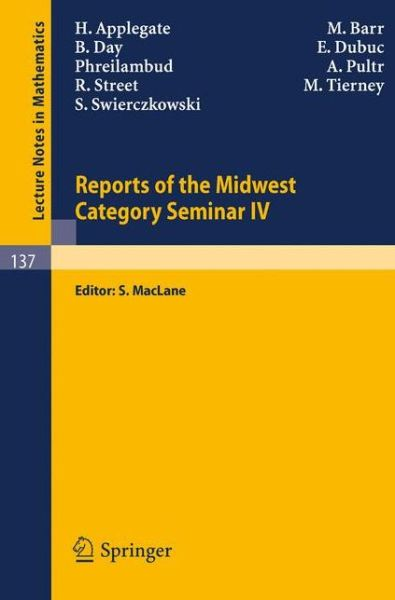 Reports of the Midwest Category Seminar IV - Lecture Notes in Mathematics - H. Applegate - Bøger - Springer-Verlag Berlin and Heidelberg Gm - 9783540049265 - 1970