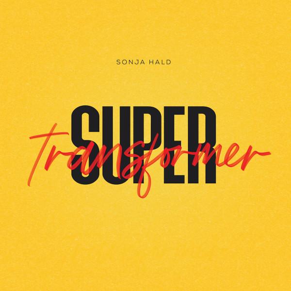 Supertransformer - SONJA HALD - Musik - Skide Farligt Records - 5706274010268 - 21/2-2020