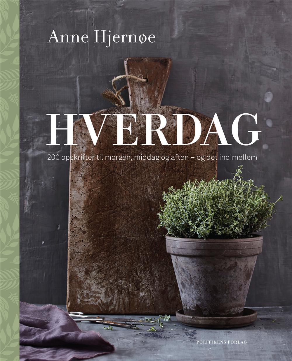 Hverdag - Anne Hjernø - Bøger - Politikens Forlag - 9788740036282 - 28/8-2017