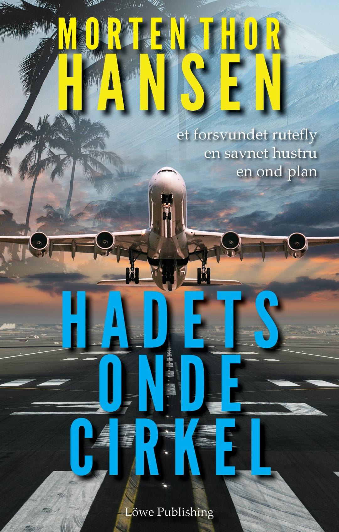Selvstændig fortsættelse af Bernsteins hemmelighed: Hadets onde cirkel - Morten Thor Hansen - Bøger - Löwe Publishing - 9788799779284 - 25/10-2019