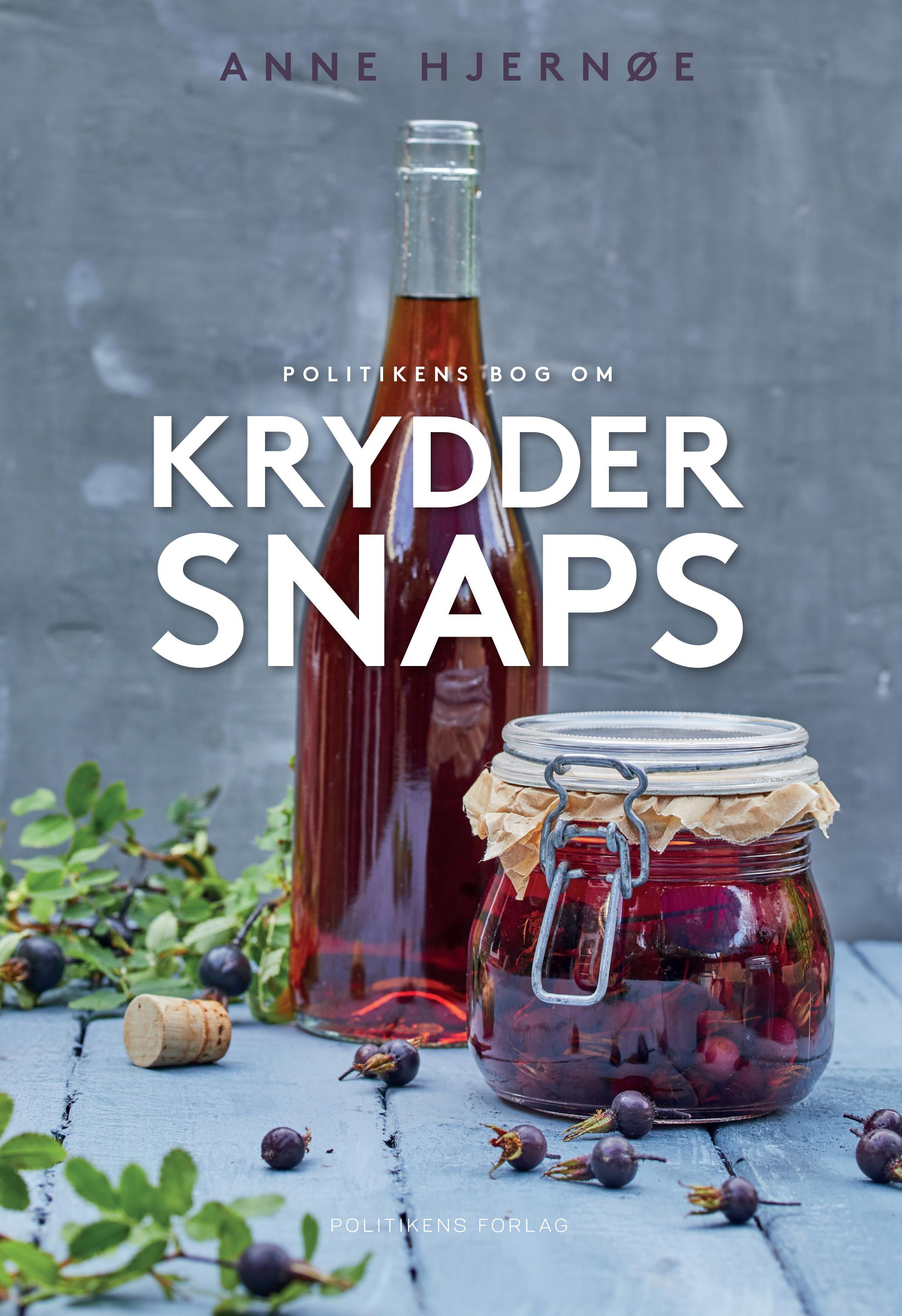 Politikens bog om kryddersnaps - Anne Hjernøe - Bøger - Politikens Forlag - 9788740051285 - 9/11-2018