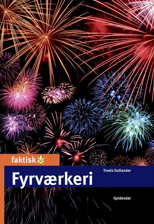 Faktisk!: Fyrværkeri - Troels Gollander - Bøger - Gyldendal - 9788702309287 - 7/8-2020