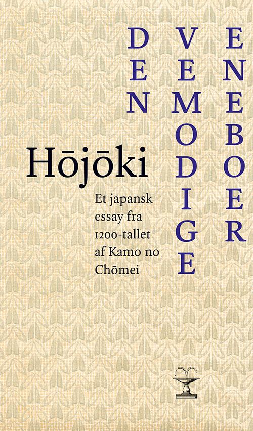 Hojoki. Den vemodige eneboer - Kamo no Chomei - Bøger - Forlaget Vandkunsten - 9788776956288 - 8/4-2020