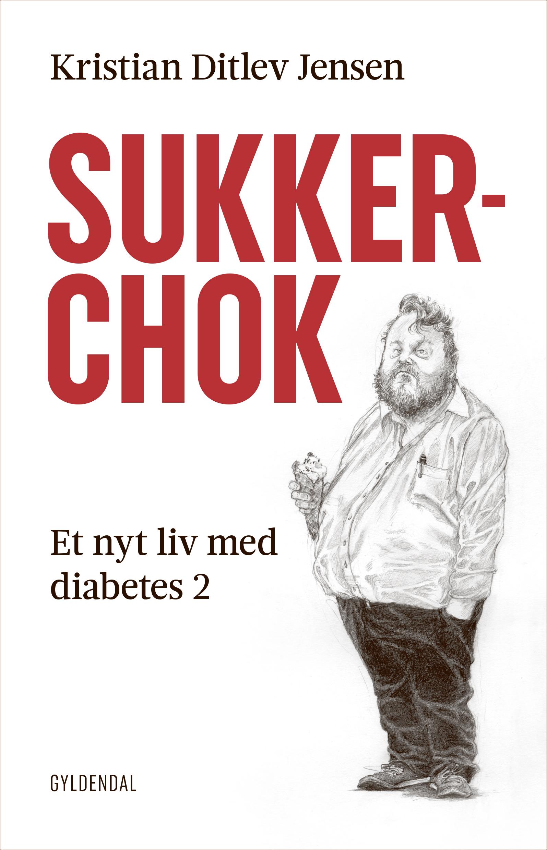Sukkerchok - Kristian Ditlev Jensen - Bøger - Gyldendal - 9788702294293 - 27/2-2020