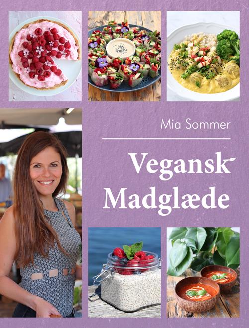 Vegansk Madglæde - Mia Sommer - Bøger - Forlaget Linje H - 9788792769305 - 1/11-2020