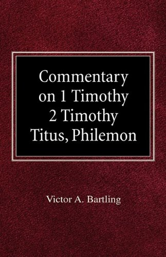 Commentary on 1 Timothy, 2 Timothy, Titus, Philemon - Victor a Bartling - Bøger - Concordia Publishing House - 9780758618313 - 1970