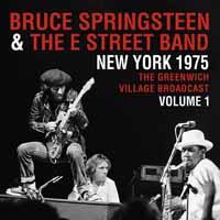 New York 1975 - Greenwich Village Broadcast Vol.1 - Bruce Springsteen & the E Street Band - Musik - PARACHUTE - 0803343153316 - 8/2-2019
