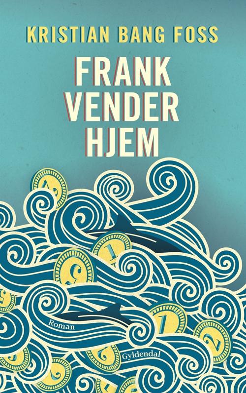 Frank vender hjem - Kristian Bang Foss - Bøger - Gyldendal - 9788702281316 - 6/9-2019