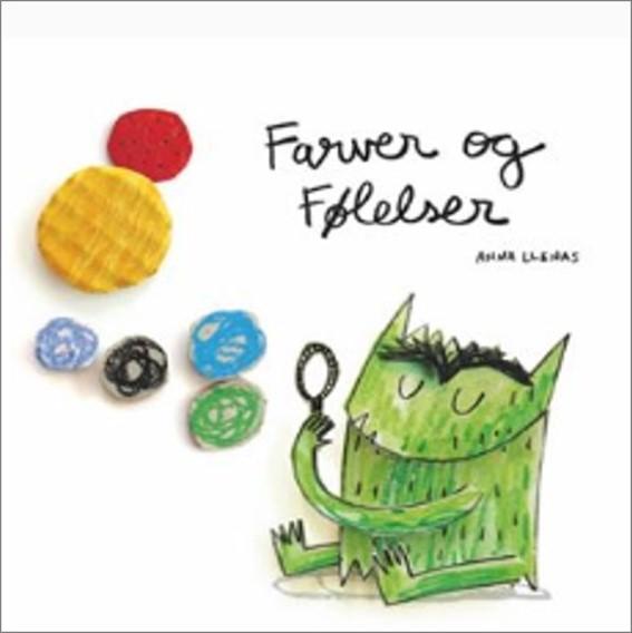Farver og følelser - Anna Llenas - Bøger - Forlaget Bolden - 9788772050317 - 25/11-2019