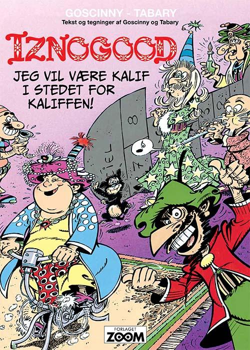Iznogood: Iznogood 7: Jeg vil være kalif i stedet for kaliffen! - Goscinny Tabary - Bøger - Forlaget Zoom - 9788770211321 - 25/5-2020