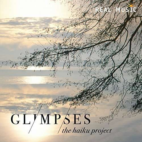 Glimpses - Haiku Project - Musik - REAL MUSIC - 0046286727323 - 21/1-2016