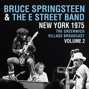 New York 1975 - Greenwich Village Broadcast Vol.2 - Bruce Springsteen & the E Street Band - Musik - PARACHUTE - 0803343153323 - 8/2-2019