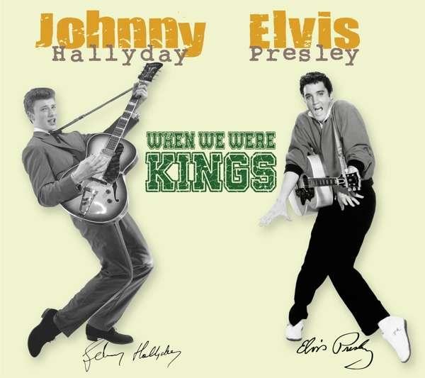 When We Were Kings - Hallyday, Johnny / Elvis Presley - Musik - LE CHANT DU MONDE - 3149020934326 - 31/5-2018