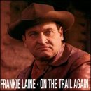 On the Trail Again - Frankie Laine - Musik - BEAR FAMILY - 4000127156327 - 14/9-1992
