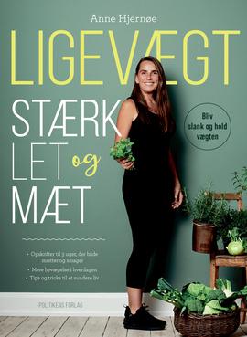 Ligevægt - Stærk, let og mæt - Anne Hjernøe - Bøger - Politikens Forlag - 9788740060331 - 27/4-2020