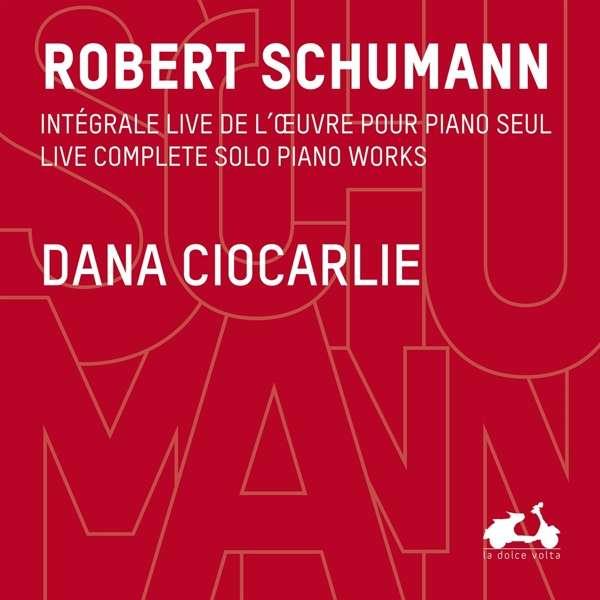 Live Complete Solo Piano Works - R. Schumann - Musik - LA DOLCE VOLTA - 3770001902333 - 21/9-2017