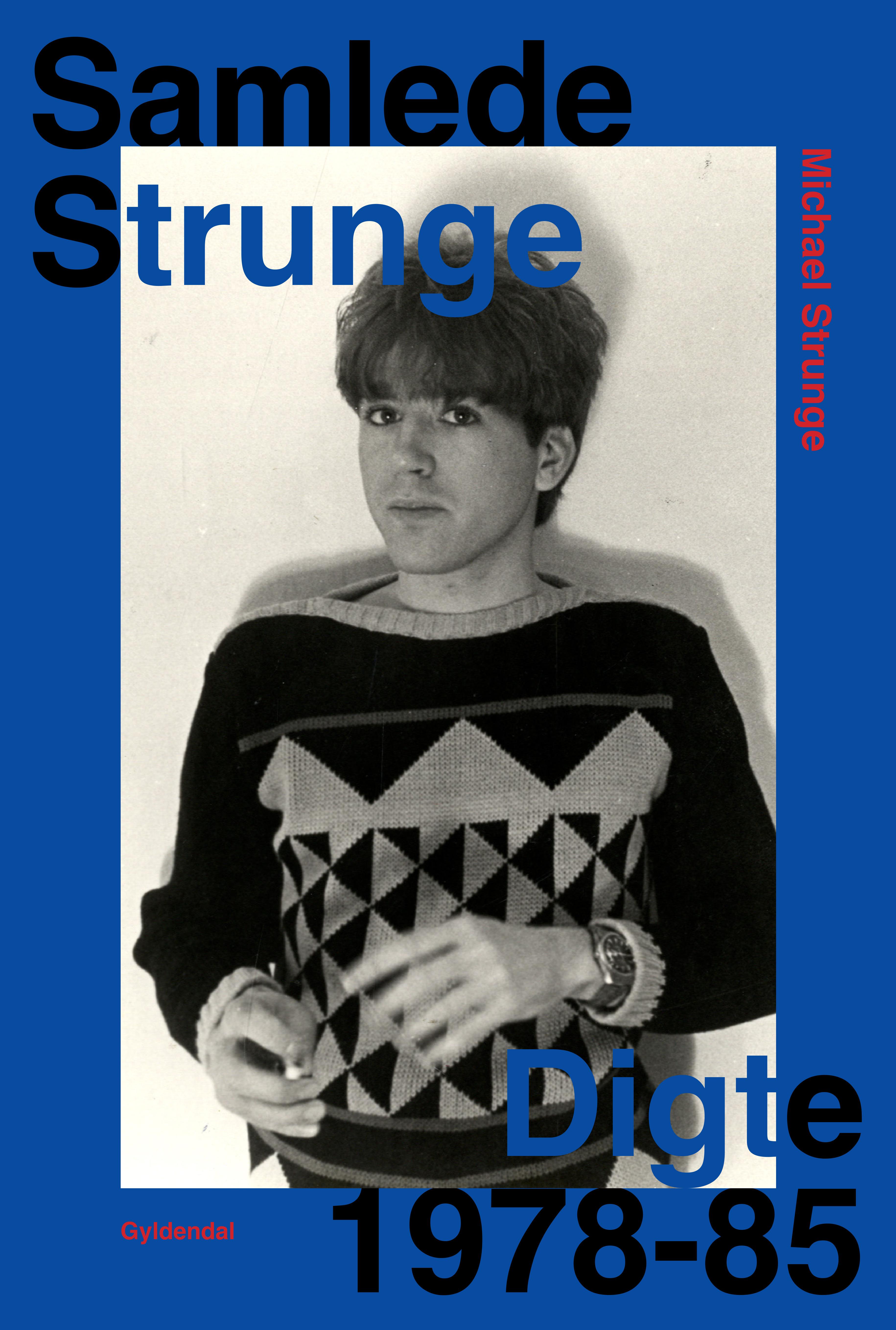 Samlede Strunge - Michael Strunge - Bøger - Gyldendal - 9788702293340 - 6/12-2019