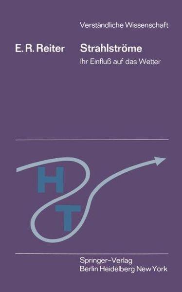 Strahlstrome - Verstandliche Wissenschaft - Elmar R. Reiter - Bøger - Springer-Verlag Berlin and Heidelberg Gm - 9783540050346 - 1970