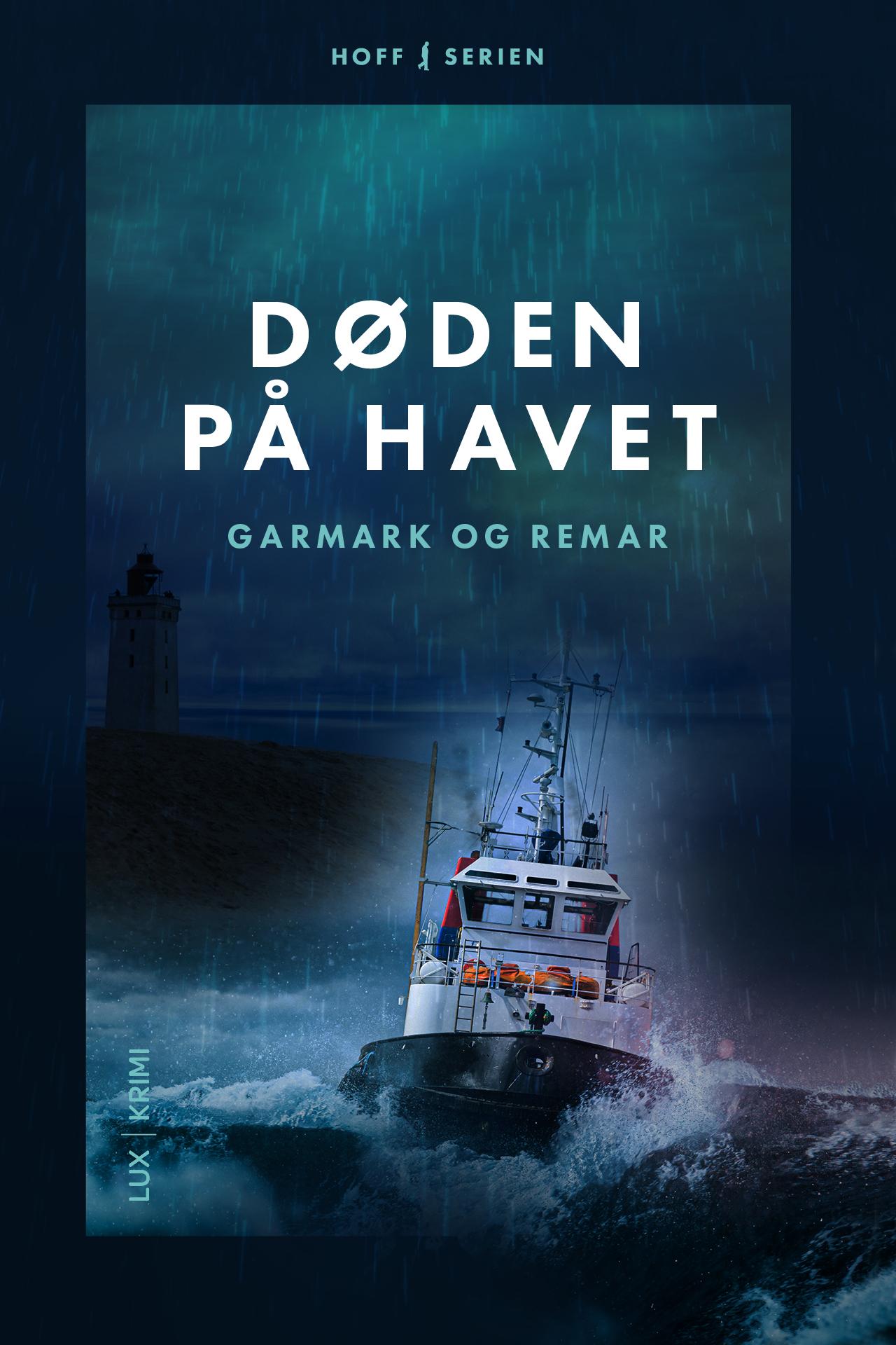 Hoff serien: Døden på havet - Garmark & Remar - Bøger - Superlux - 9788793796348 - 30/7-2020