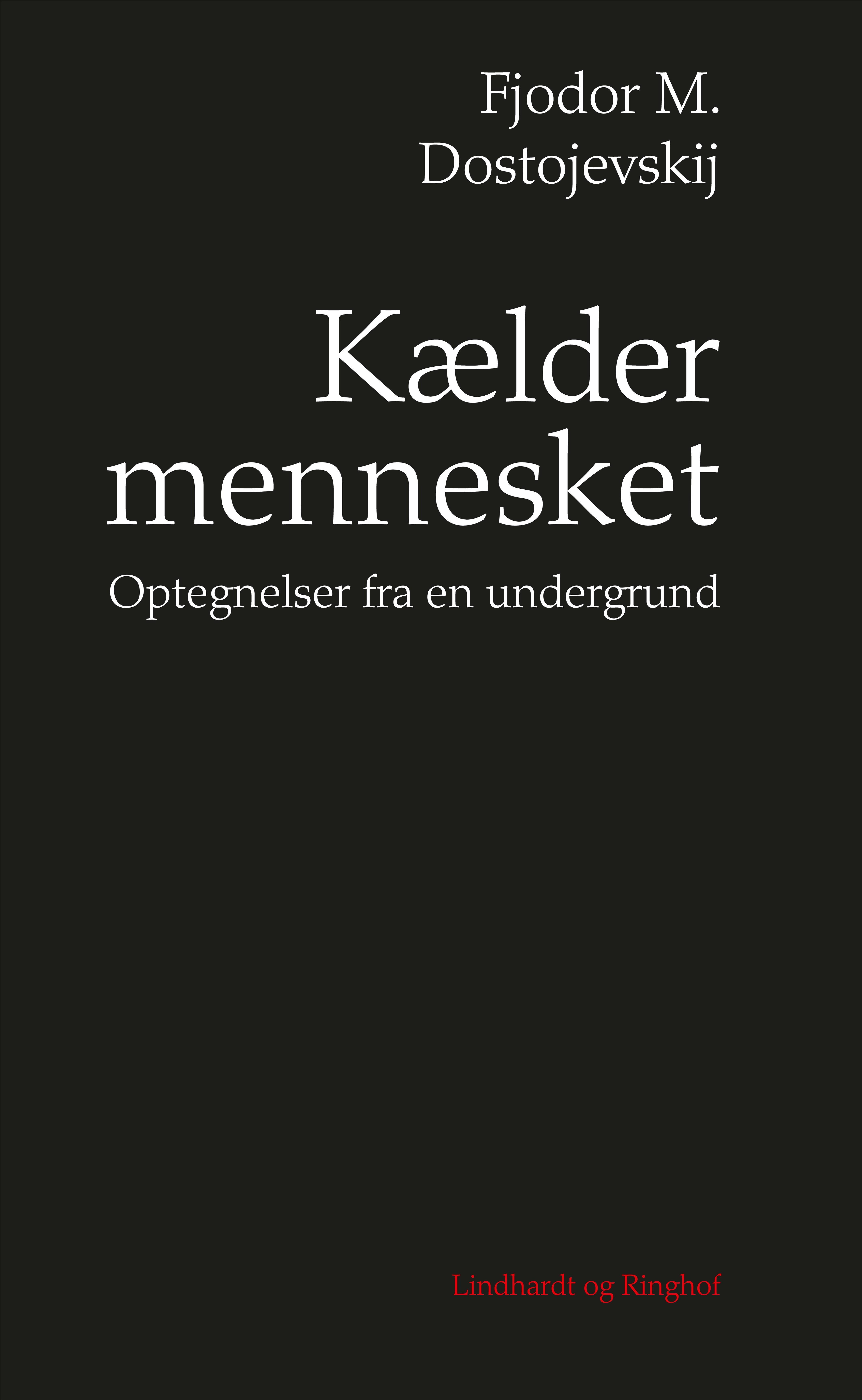 Kældermennesket - Fjodor Dostojevskij - Bøger - Lindhardt og Ringhof - 9788711902349 - 23/4-2018