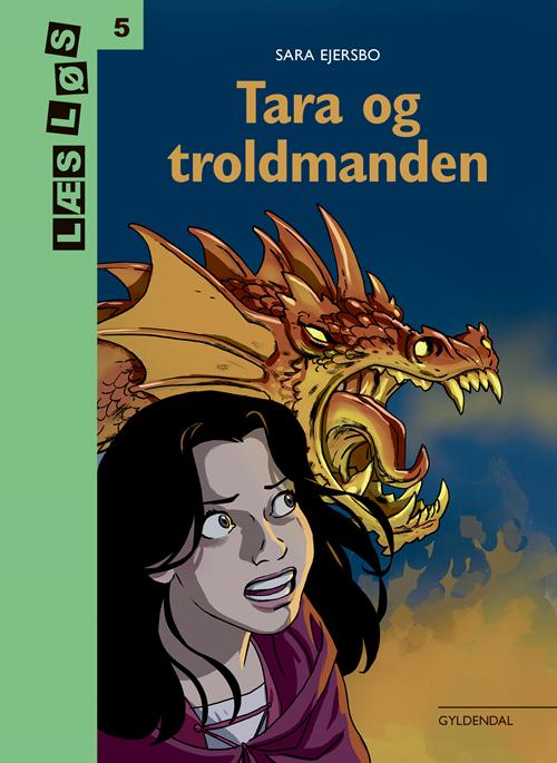 Læs løs 5: Tara og troldmanden - Sara Ejersbo - Bøger - Gyldendal - 9788702293371 - 28/11-2019
