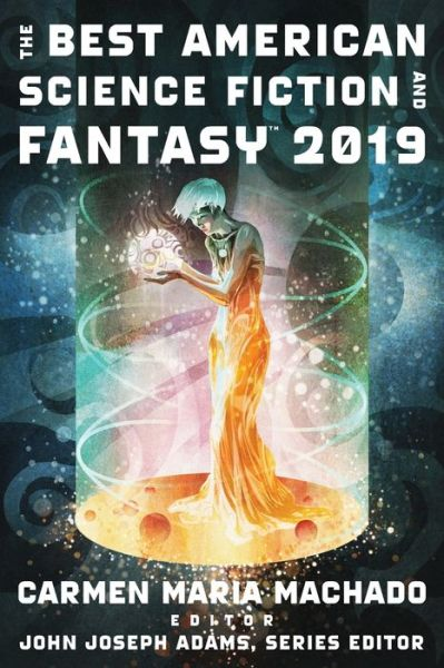 The Best American Science Fiction and Fantasy 2019 - The Best American Series (R) -  - Bøger - HMH Books - 9781328604378 - 1/10-2019