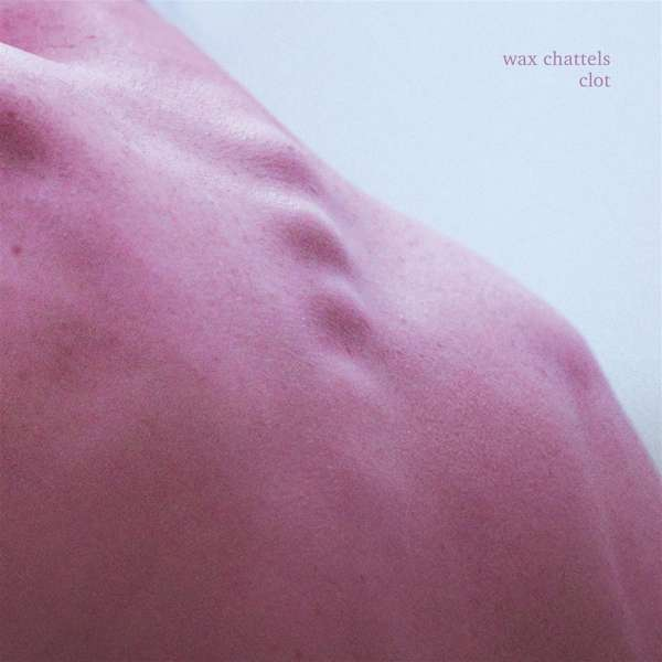 Clot - Wax Chattels - Musik - CAPTURED TRACKS - 0817949020385 - 25/9-2020