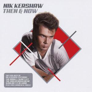 Then & Now -very Best Of- - Nik Kershaw - Musik - UMTV - 0602498293386 - 14/7-2005