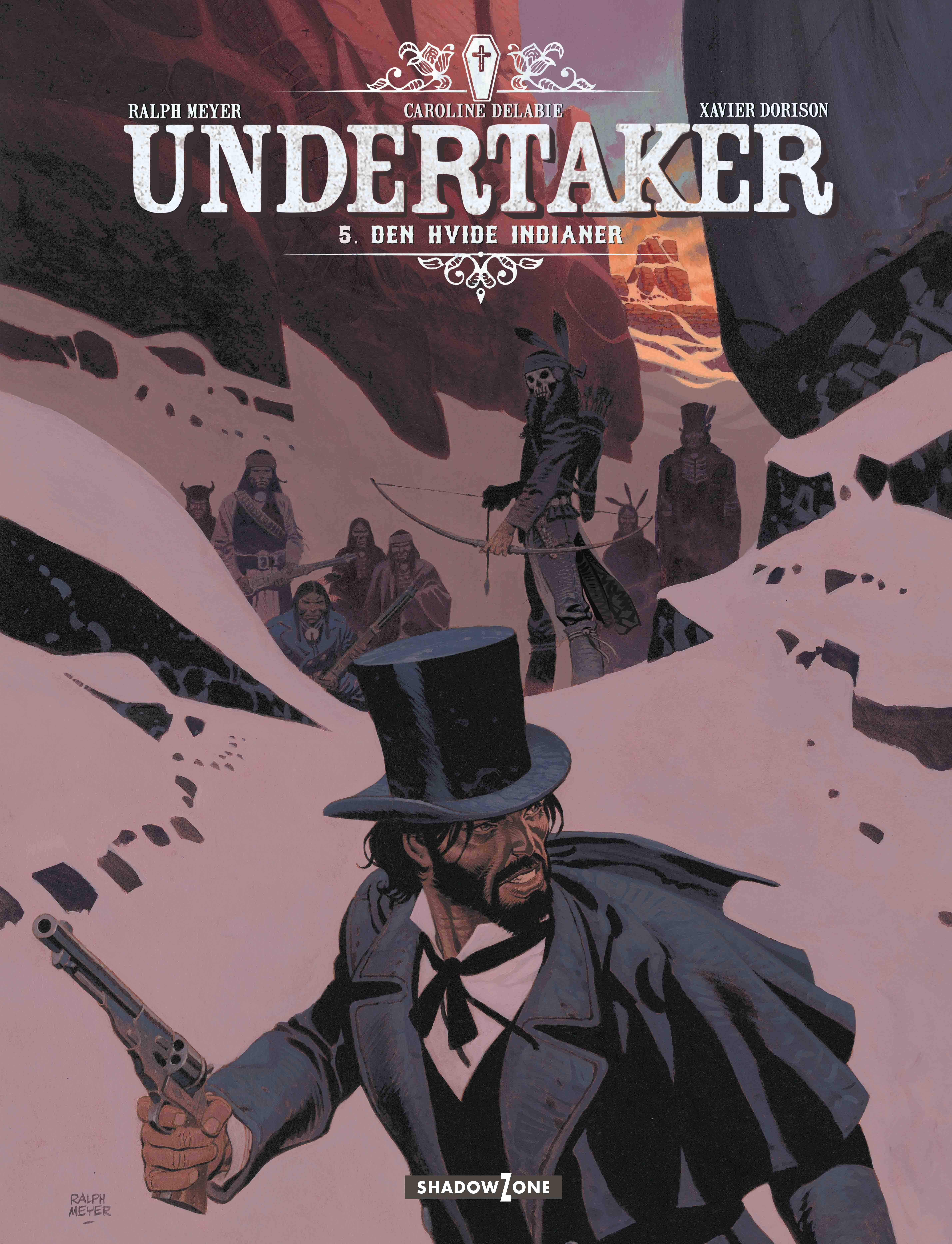 Undertaker: Undertaker 5: Den hvide indianer - Ralph Meyer Xavier Dorison - Bøger - Shadow Zone Media - 9788792048394 - 29/5-2020