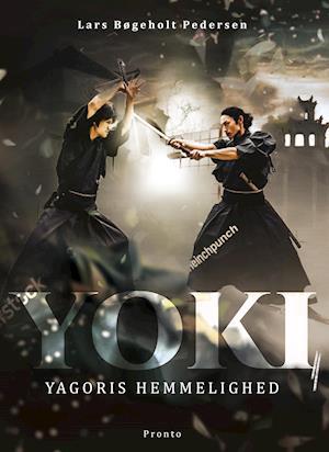Yoki: Yoki - Yagoris hemmelighed - Lars Bøgeholt Pedersen - Bøger - Pronto - 9788793222397 - 1/2-2021