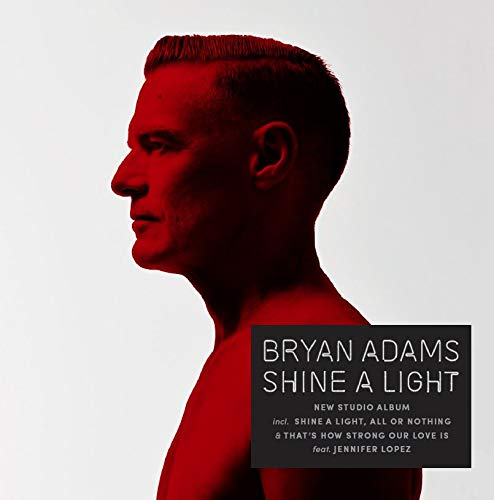 Shine a Light - Bryan Adams - Musik -  - 0602567885399 - 1/3-2019