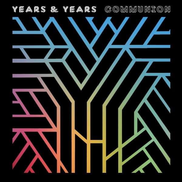 Communion - Years & Years - Musik - UNIVERSAL - 0602547280411 - 10/7-2015