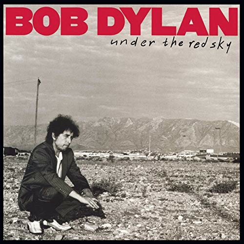 Under the Red Sky - Bob Dylan - Musik - COLUMBIA - 0190758469416 - 6/9-2019