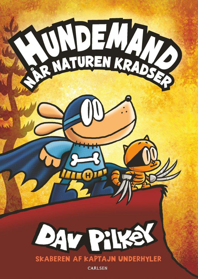 Hundemand: Hundemand (6) - Når naturen kradser - Dav Pilkey - Bøger - CARLSEN - 9788711915417 - 18/2-2020