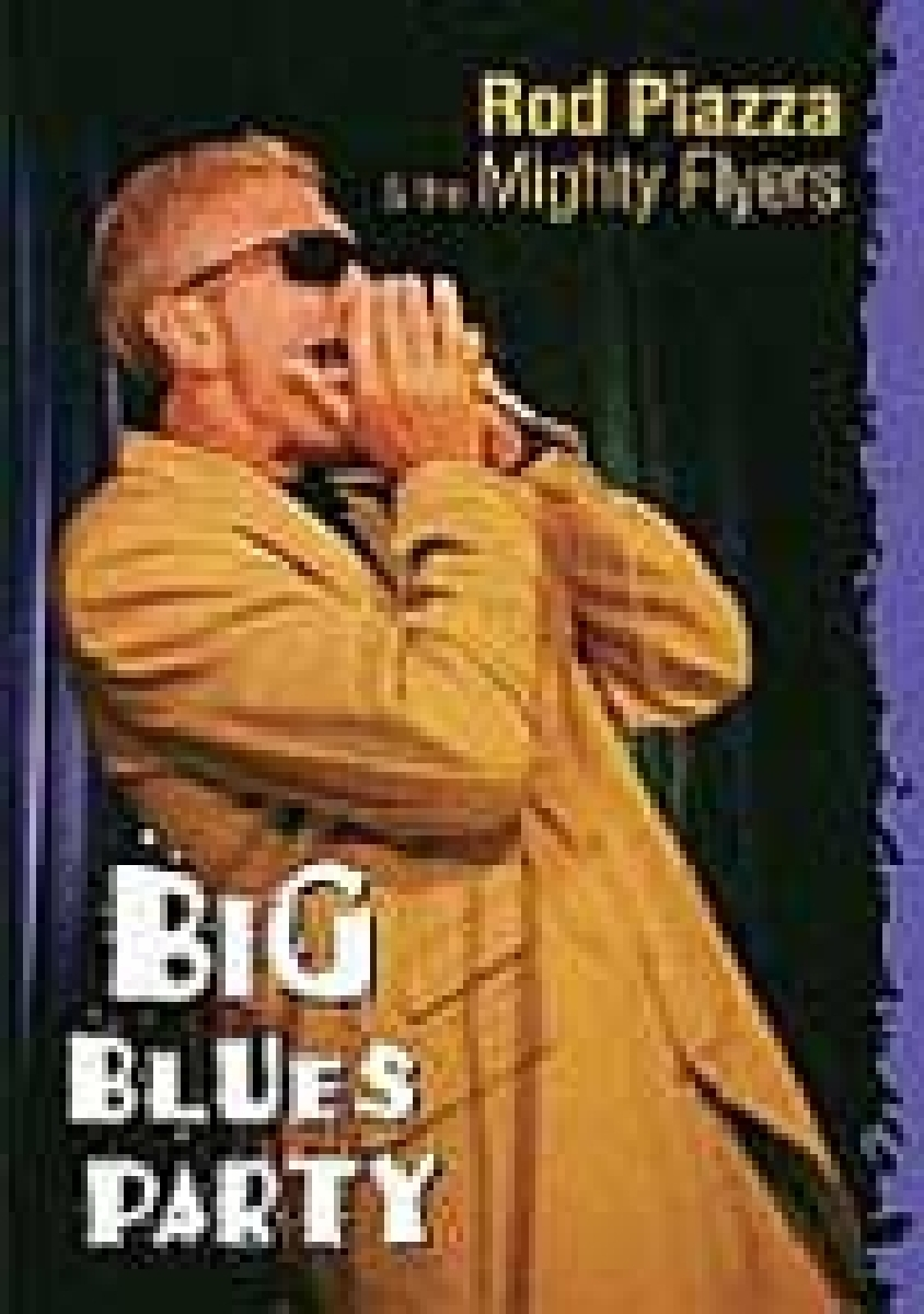 Big Blues Party - Piazza,rod / Mighty Flyers - Film - Blind Pig Records - 0019148600423 - 25/10-2005