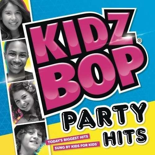 Kidz Bop Party Hits - Kidz Bop Kids - Musik - CHILDREN'S - 0793018932424 - 14/5-2013
