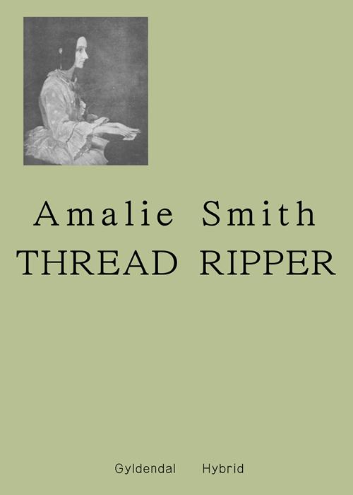 Thread Ripper - Amalie Smith - Bøger - Gyldendal - 9788702296426 - 14/8-2020