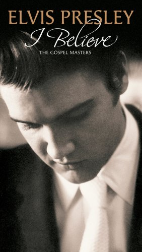 I Believe - the Gospel Masters - Elvis Presley - Musik - CHRISTIAN - 0886974588429 - 10/3-2009