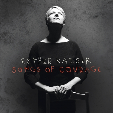 Songs of Courage - Esther Kaiser - Musik - GLM - 4014063423429 - 23/11-2018