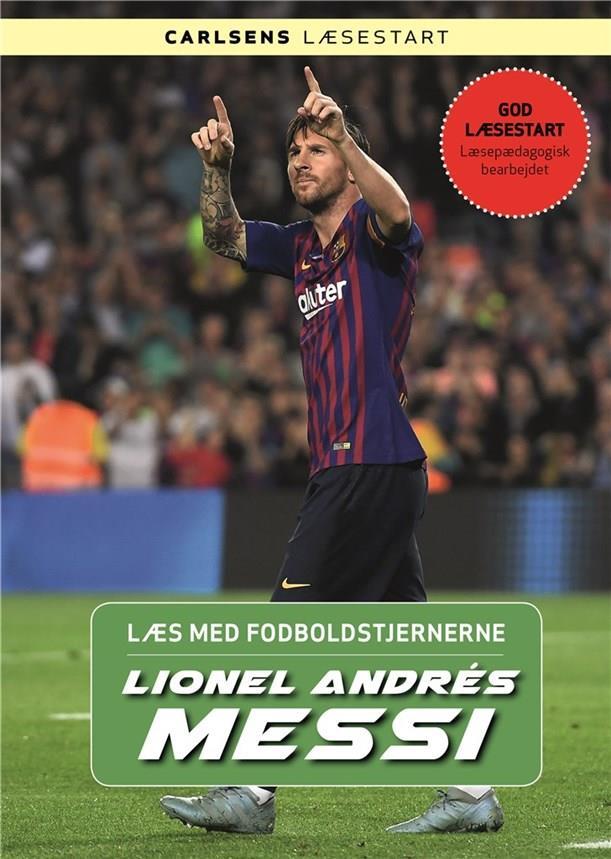 Læs med fodboldstjernerne: Læs med fodboldstjernerne - Lionel Messi - Christian Mohr Boisen - Bøger - CARLSEN - 9788711907436 - 1/6-2019