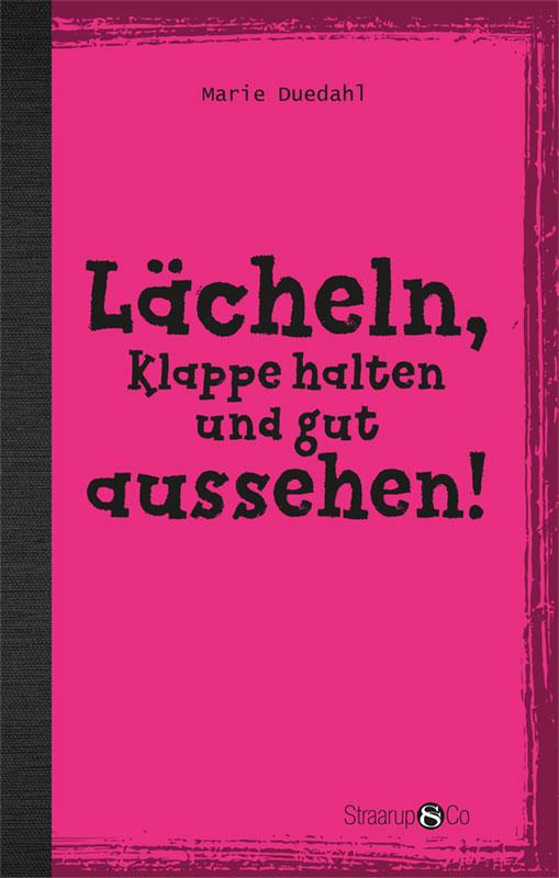 Hip Deutsch: Lächeln, Klappe halten und gut aussehen! (uden gloser) - Marie Duedahl - Bøger - Straarup & Co - 9788770183437 - 5/8-2019