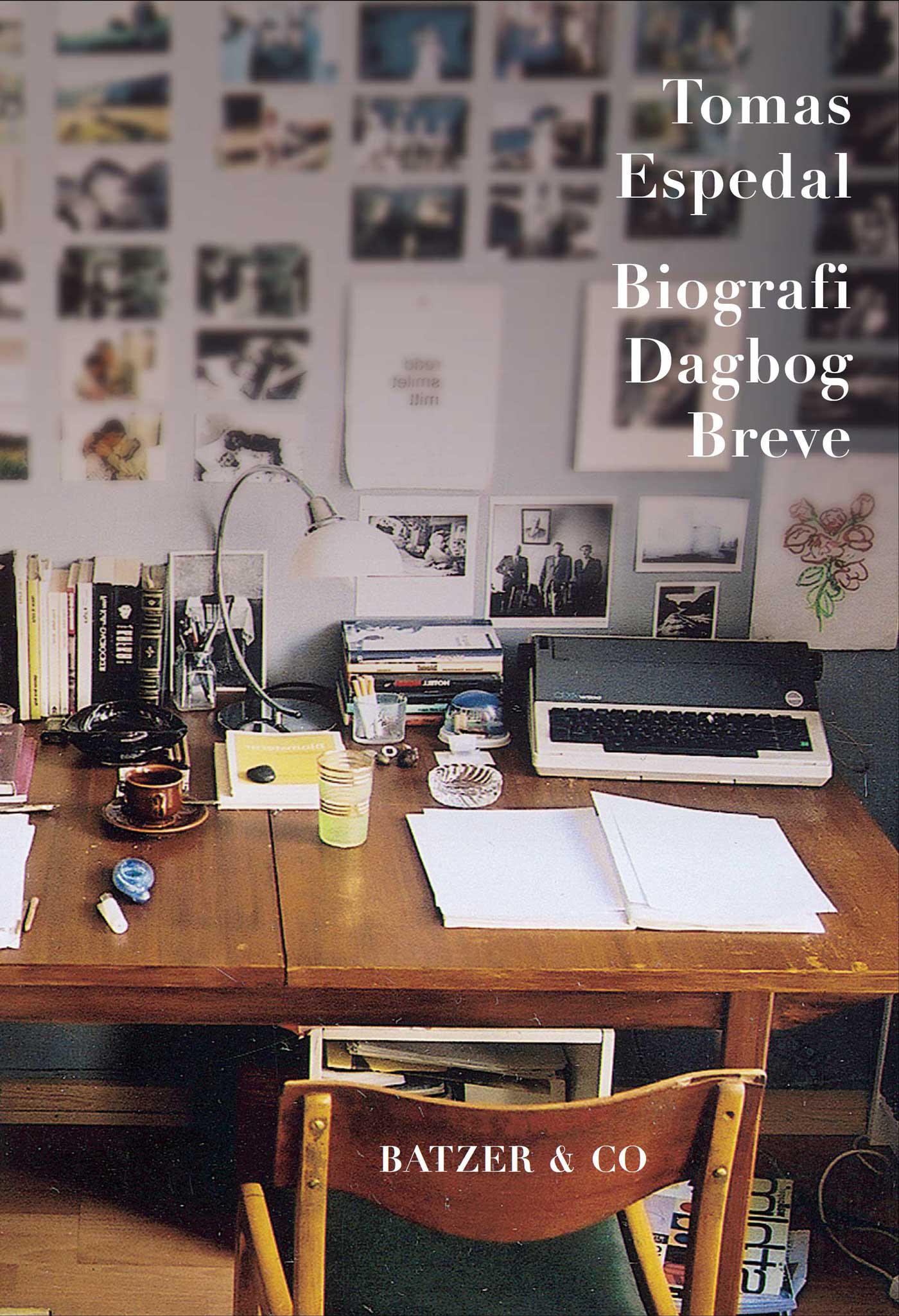 Biografi  Dagbog Breve - Tomas Espedal - Bøger - BATZER & CO. Roskilde Bogcafé - 9788792439437 - 7/9-2013