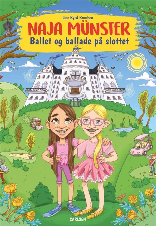 Naja Münster: Naja Münster - Ballet og ballade på slottet - Line Kyed Knudsen - Bøger - CARLSEN - 9788711993446 - 25/2-2021