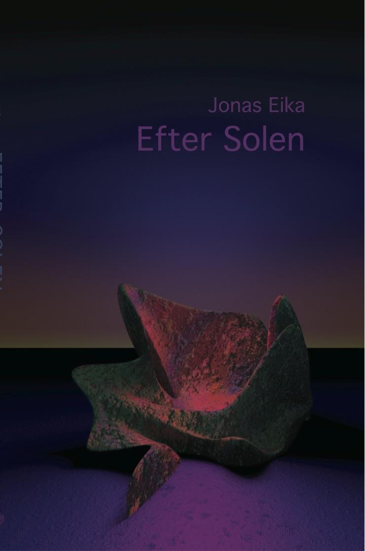 Serie B: Efter solen - Jonas Eika - Bøger - Forlaget Basilisk - 9788793077447 - 18/4-2018