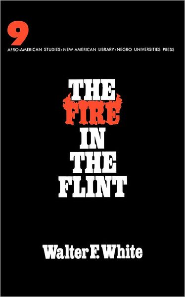 The Fire in the Flint - Walter Francis White - Bøger - ABC-CLIO - 9780837109459 - 31/12-1969