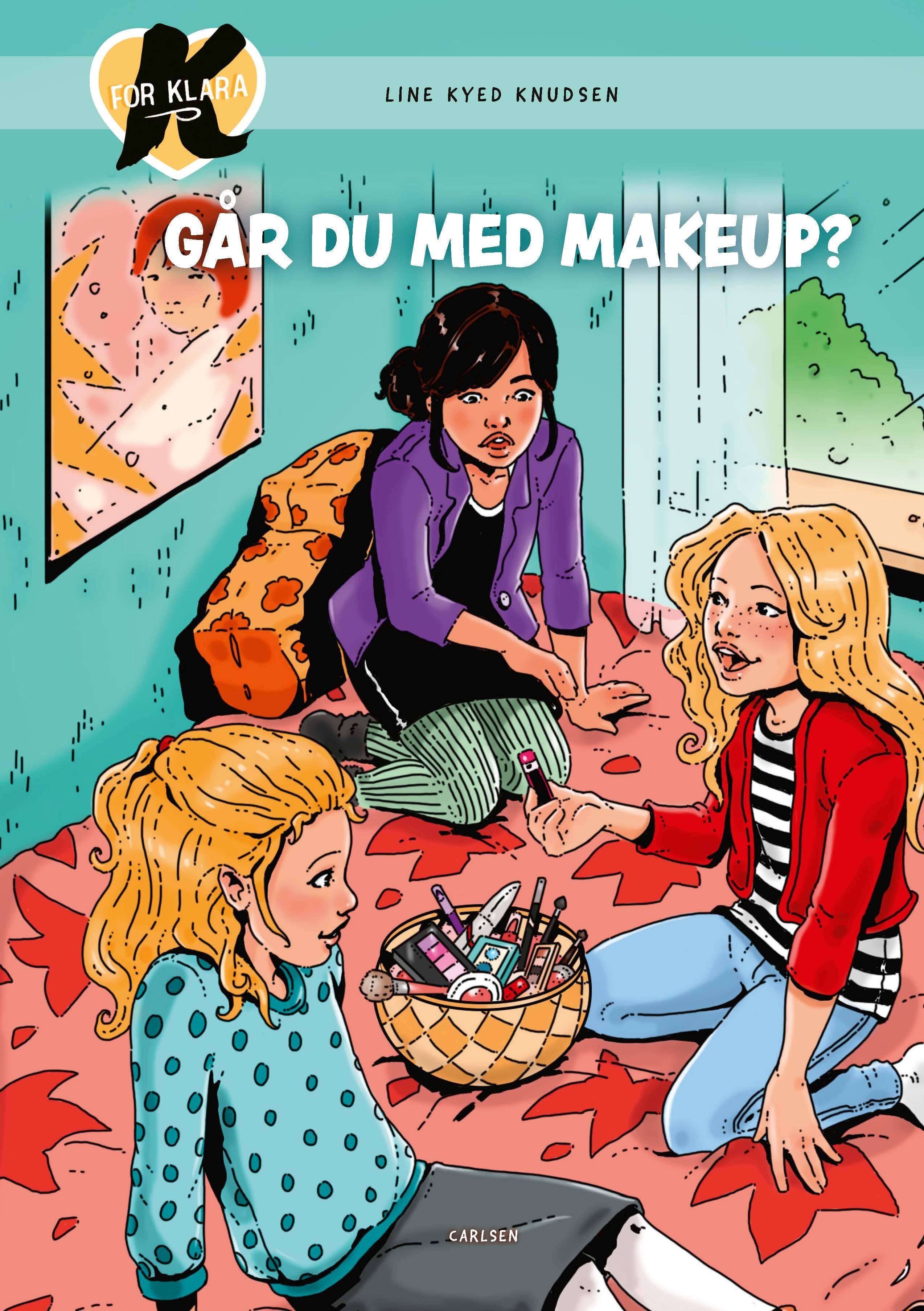 K for Klara: K for Klara (21) - Går du med makeup? - Line Kyed Knudsen - Bøger - CARLSEN - 9788711983461 - 16/6-2020
